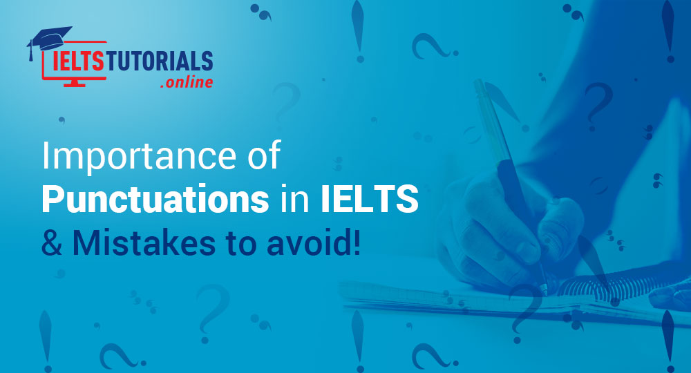 A Significant Guide To Punctuation In Ielts