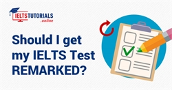 Know How to Proceed with IELTS Test Remark Process