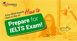 Get Expert Tips on How to Prepare for the IELTS & Achieve High Score