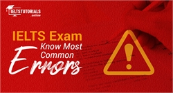 IELTS Exam | Learn More About Common Errors & Their Solutions